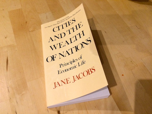 Cities and the Wealth of Nations - Jane Jacob